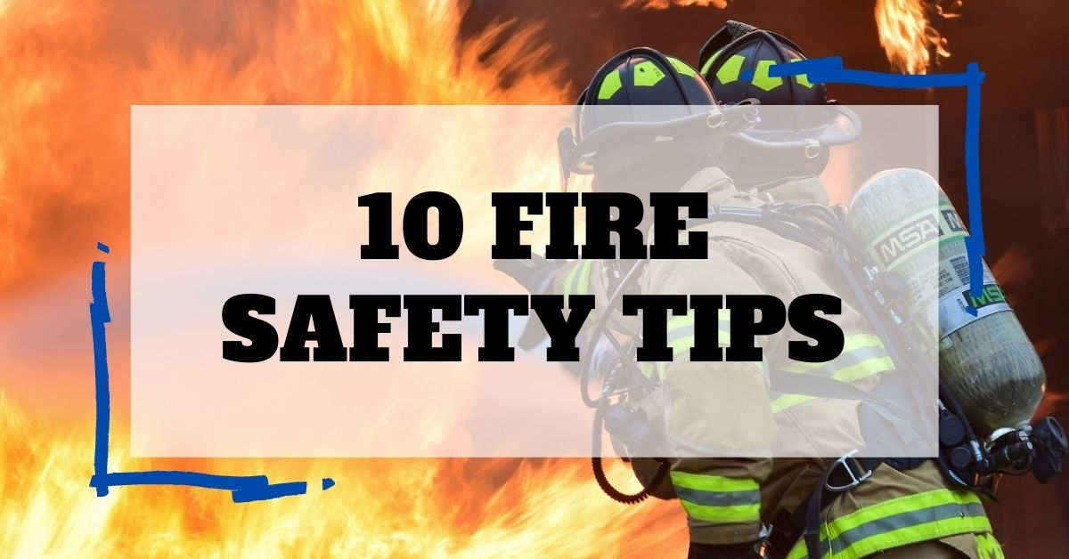 10 Fire Safety Tips